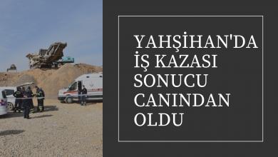 Photo of Yahşihan'da iş Kazası Sonucunda Canından Oldu