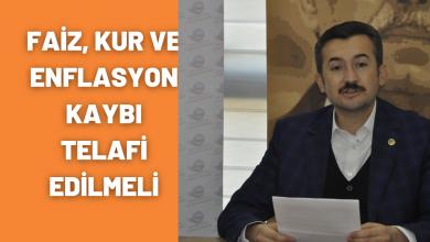 Photo of Faiz, Kur ve Enflasyon Kaybı Telafi Edilmeli