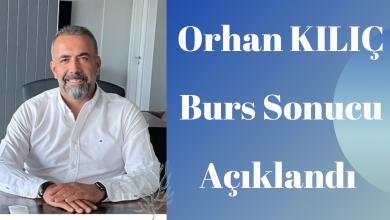 Photo of Orhan KILIÇ Burs Sonuçları Açıklandı