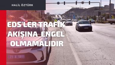 Photo of EDS'LER TRAFİK AKIŞINA ENGEL OLMAMALIDIR